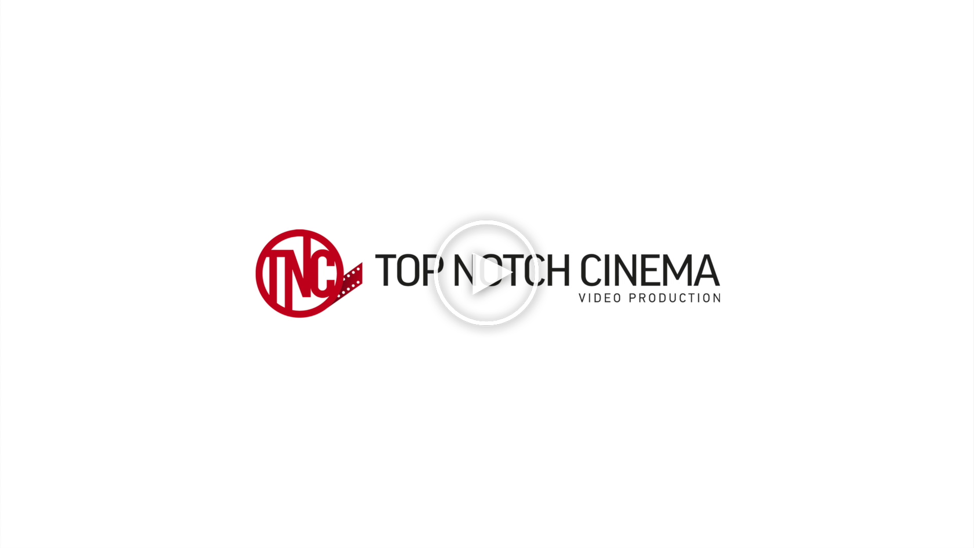 Top Notch Cinema - Video Production