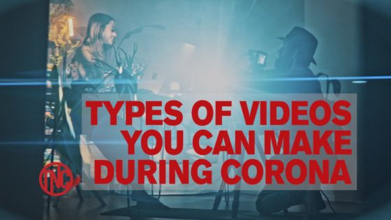 Types of Videos You Can Make During Coronavirus